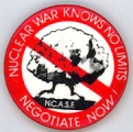 Nuclear War Knows No Limits. Negotiate Now! N.C.A.S.F.