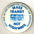 Mass Transit Not Highways. West Side Ad Hoc Committee Against the Interstate.