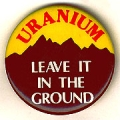 Uranium. Leave It In The Ground