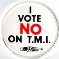 I Vote No On T.M.I.
