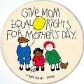 Give Mom Equal Rights For Mother's Day. Chicago. 1980.