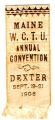 Maine W.C.T.U. Annual Convention; Dexter; Sept. 19-21, 1906
