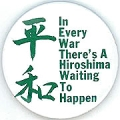 In Every War There's A Hiroshima Waiting To Happen.