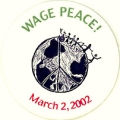 Wage Peace! March 2, 2002.