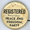 Registered. Peace and Freedom Party.