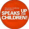 American Academy of Pediatrics Speaks Up For Children!