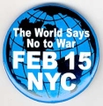The World Says No To War. Feb 15. NYC