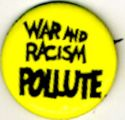 War and Racism Pollute.
