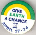 Give Earth A Chance. April 17-24.