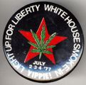 Light Up for Liberty. White House Smoke-In. Yippie!. July 2, 3, 4 '77.