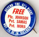 Free Pfc. Johnson, Pvt. Samas, Pvt. Mora. Defend The GI's Right Not To Be In Vietnam.