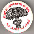 Turn the Arms Race Around. Mobilize for a Nuclear Free Earth