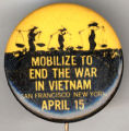 Mobilize to End the War in Vietnam. San Francisco. New York. April 15
