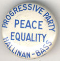 Progressive Party. Peace Equality. Hallinan-Bass