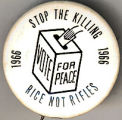 Stop the Killing. Vote for Peace. Rice Not Rifles. 1966. 1966