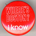Where's Boston?  I know