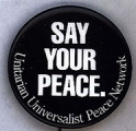 Say Your Peace.. Unitarian Universalist Peace Network