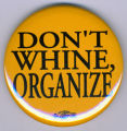 Don't Whine, Organize.