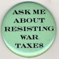 Ask me about resisting war taxe$