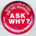 $300 billion in 1989 for the Pentagon. Ask why? Sane Freeze Campaign for Global Security.