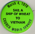 March 4, 1978. Sail a Ship of Wheat to Vietnam. Church World Service.