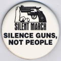 Silent March.  Silence Guns, Not People.