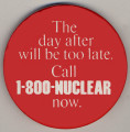 The day after will be too late.  Call 1-800-NUCLEAR now.