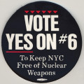 Vote Yes on #6.  To Keep NYC Free of Nuclear Weapons.