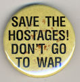 Save the Hostages! Don't Go to War.