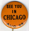 See you in Chicago.  Aug. '68.