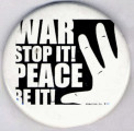 War Stop It! Peace Be It!