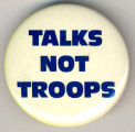 Talk Not Troops