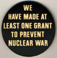 We Have Made At Least One Grant to Prevent Nuclear War