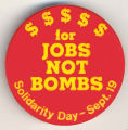 $$$$$ for Jobs Not Bombs.  Solidarity Day - Sept. 19