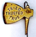 Tried; Trusted; True
