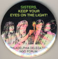 Sisters, Keep Your Eyes on the Light! Philadelphia Delegation. NGO Forum. Beijing. '95.