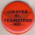 Chavez Si, Teamsters No!