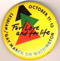 For love and for life. Lesbian/Gay March on Washington. October 11-13.