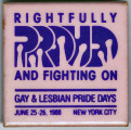 Rightfully Proud and Fighting On. Gay & Lesbian Pride Days. June 25-26. New York City.