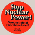 Stop Nuclear Power! Demonstrate at Shoreham June 3. SHAD Alliance.