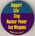 Support Life: Stop Nuclear Power and Weapons. SHAD Alliance.