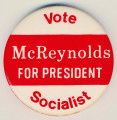 Vote Socialist. McReynolds for President.