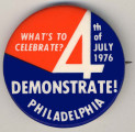 What's to Celebrate? 4rth of July 1976. Demonstrate! Philadelphia.