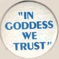"""In Goddess We Trust"""