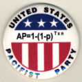 United States Pacifist Party. AP=1-(1=p)Txn.