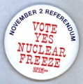 Vote Yes Nuclear Freeze. November 2 Referendum