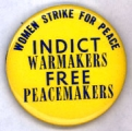 Indict Warmakers. Free Peacemakers. Women Strike for Peace