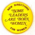 Some Leaders Are Born Women. New Directions for Women