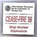 International Physicians for the Prevention of Nuclear War. CEASE-FIRE '88. Stop Nuclear Explosions