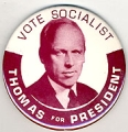 Vote Socialist. Thomas For President